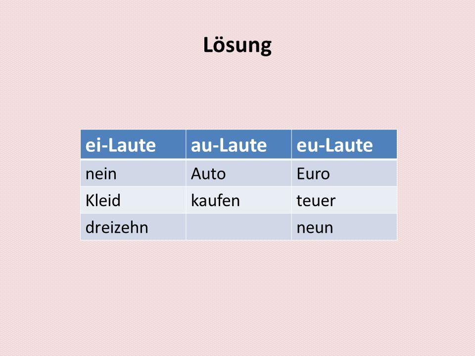 Lösung ei-Lauteau-Lauteeu-Laute neinAutoEuro Kleidkaufenteuer dreizehnneun