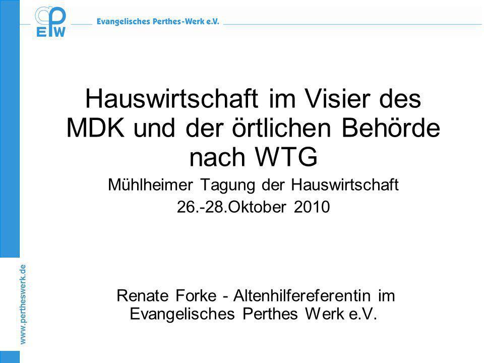 . Hauswirtschaft im Visier des MDK und der örtlichen Behörde nach WTG Mühlheimer Tagung der Hauswirtschaft 26.-28.Oktober 2010 Renate Forke - Altenhil
