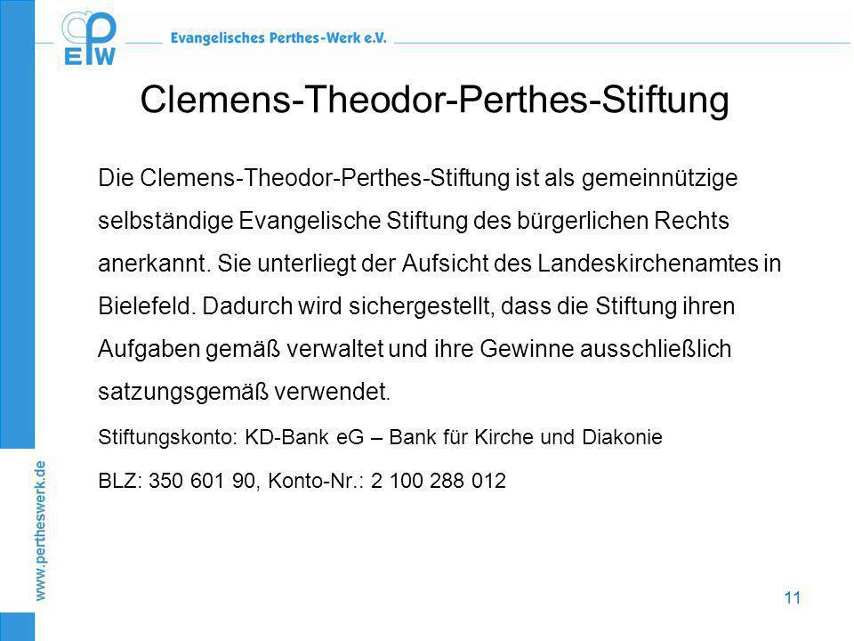 11 Clemens-Theodor-Perthes-Stiftung Die Clemens-Theodor-Perthes-Stiftung ist als gemeinnützige selbständige Evangelische Stiftung des bürgerlichen Rec