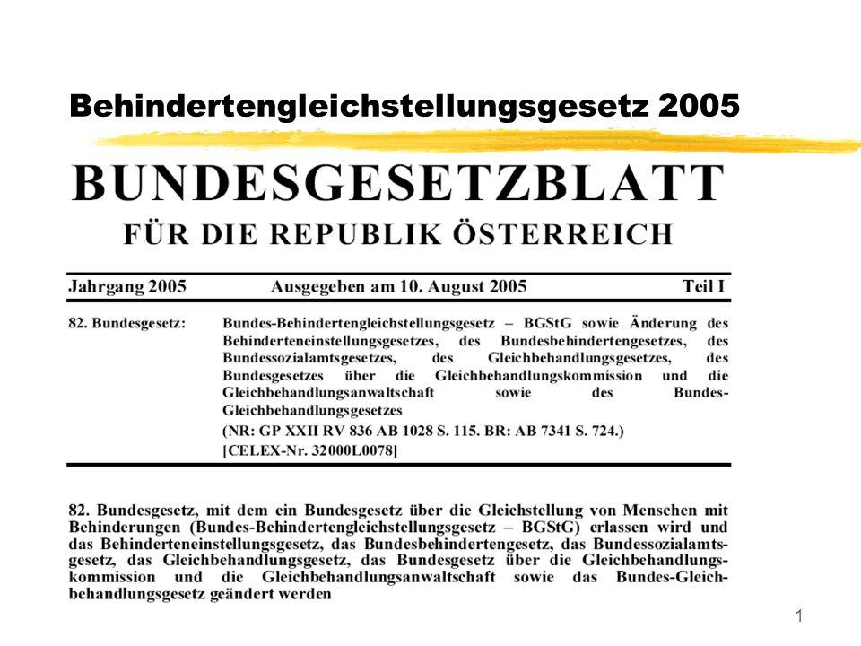 2 Behindertengleichstellungsgesetz 2005 Motivation des Gesetzgebers  Bundesverfassungsgesetz Art.