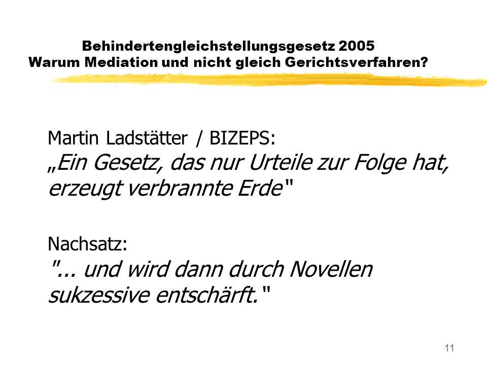 11 Behindertengleichstellungsgesetz 2005 Warum Mediation und nicht gleich Gerichtsverfahren.