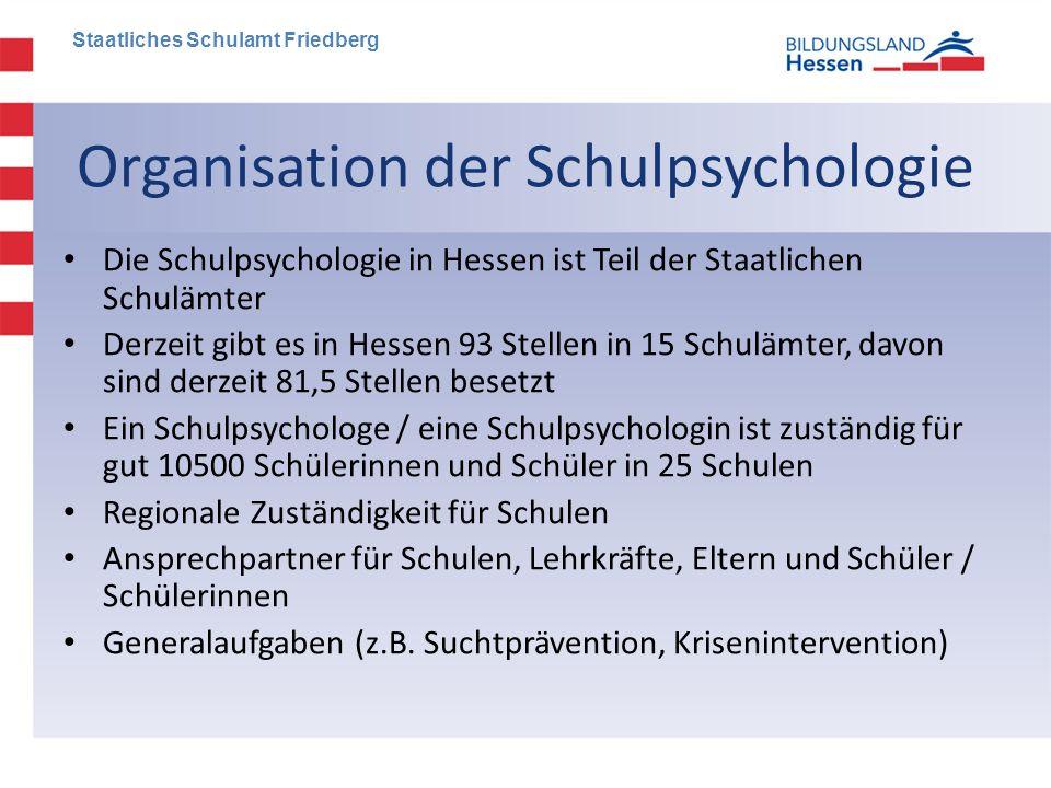 Organisation der Schulpsychologie • Die Schulpsychologie in Hessen ist Teil der Staatlichen Schulämter • Derzeit gibt es in Hessen 93 Stellen in 15 Sc