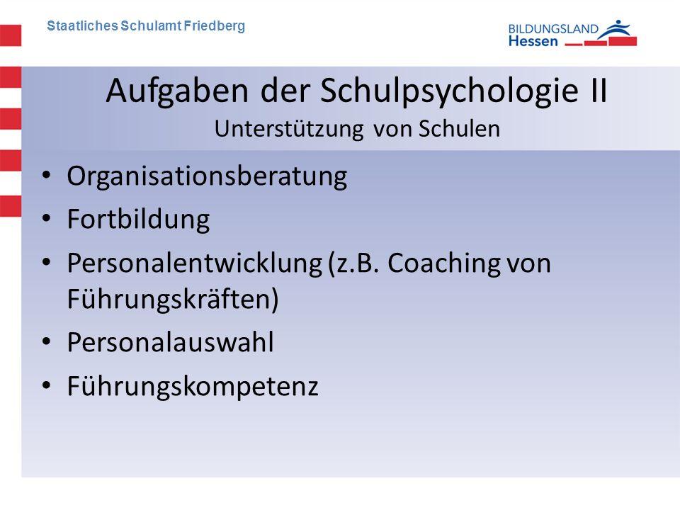 • Organisationsberatung • Fortbildung • Personalentwicklung (z.B. Coaching von Führungskräften) • Personalauswahl • Führungskompetenz Aufgaben der Sch