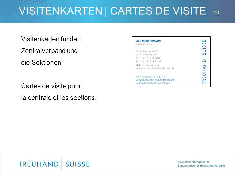 VISITENKARTEN | CARTES DE VISITE Visitenkarten für den Zentralverband und die Sektionen Cartes de visite pour la centrale et les sections. 10