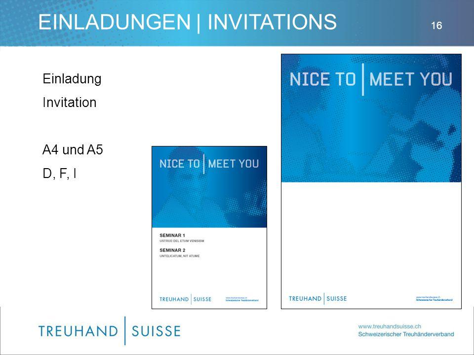 EINLADUNGEN | INVITATIONS Einladung Invitation A4 und A5 D, F, I 16