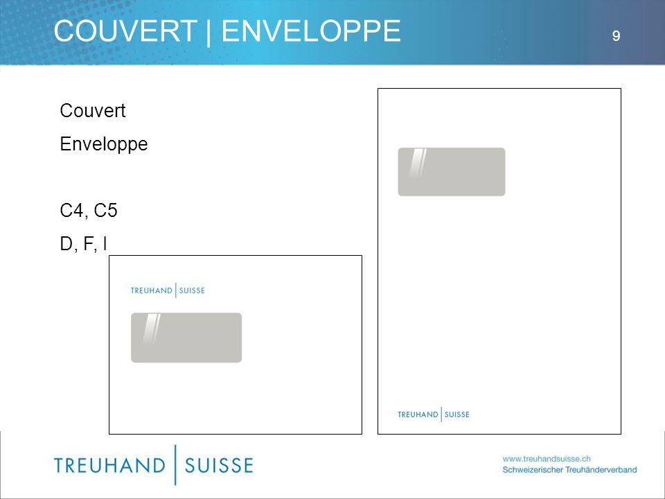 COUVERT | ENVELOPPE Couvert Enveloppe C4, C5 D, F, I 9