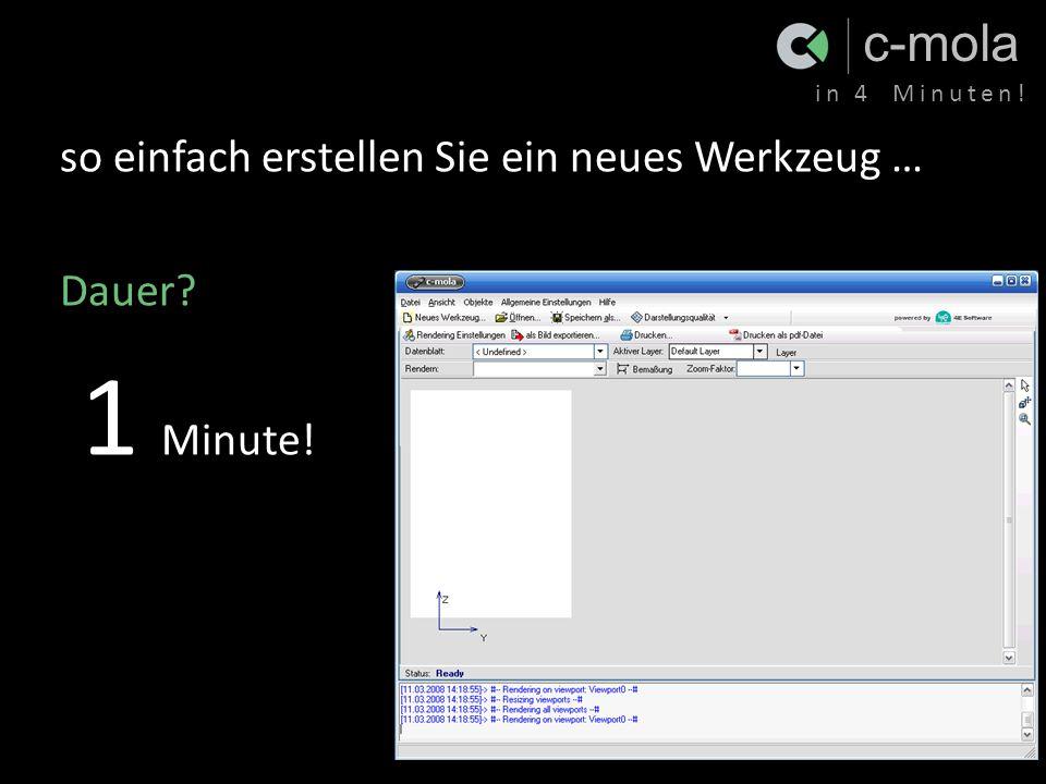 c-mola in 4 Minuten! so einfach erstellen Sie ein neues Werkzeug … Dauer 1 Minute!