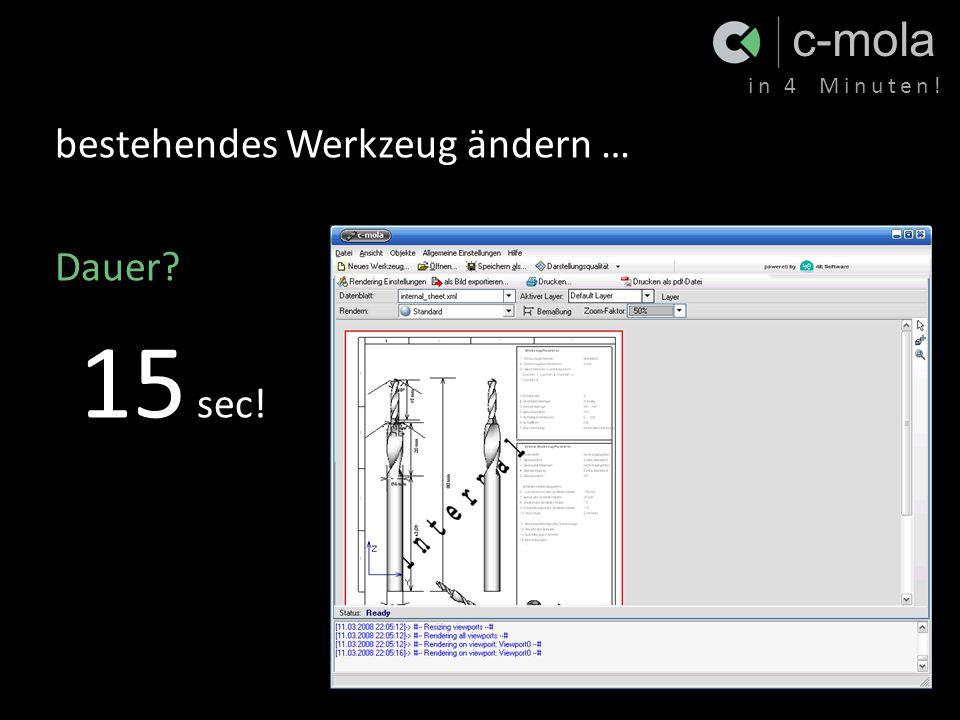 c-mola in 4 Minuten! bestehendes Werkzeug ändern … Dauer? 15 sec!