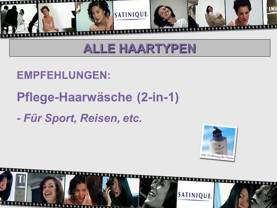 ALLE HAARTYPEN EMPFEHLUNGEN: Pflege-Haarwäsche (2-in-1) - Für Sport, Reisen, etc.
