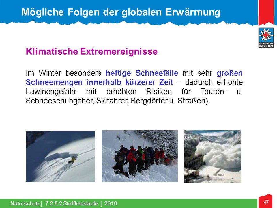 47 Naturschutz | Klimatische Extremereignisse Im Winter besonders heftige Schneefälle mit sehr großen Schneemengen innerhalb kürzerer Zeit – dadurch e