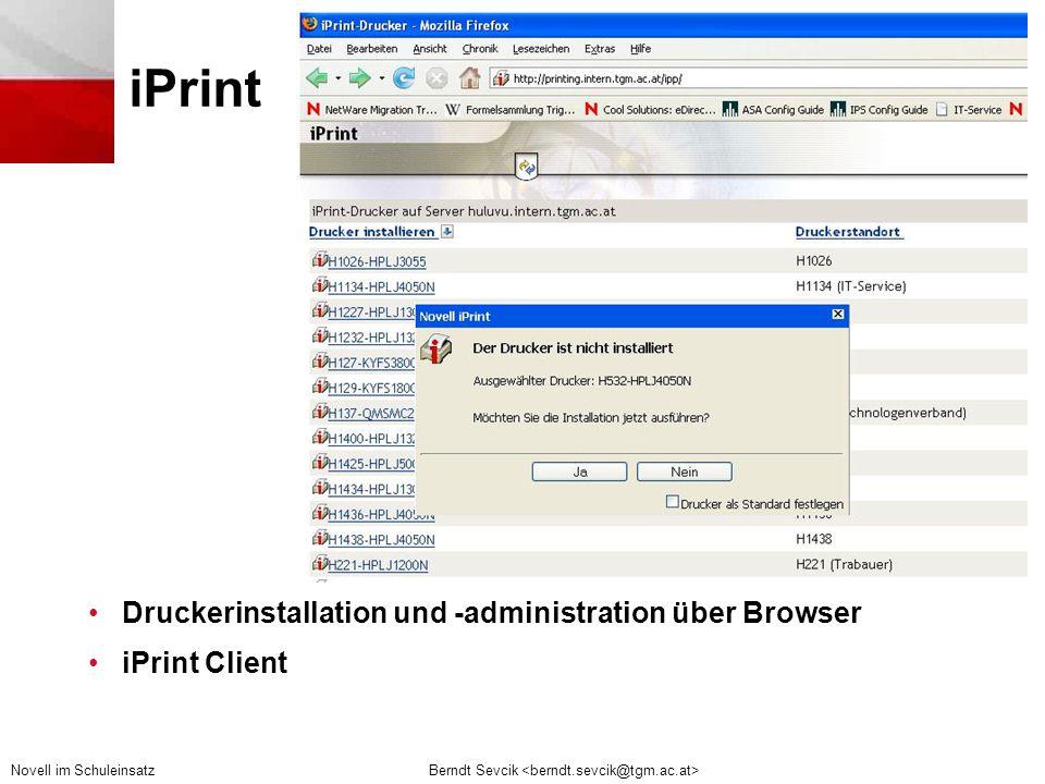 Berndt Sevcik Novell im Schuleinsatz iPrint •Druckerinstallation und -administration über Browser •iPrint Client