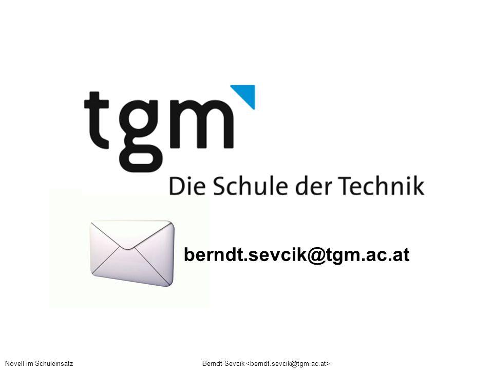 Berndt Sevcik Novell im Schuleinsatz berndt.sevcik@tgm.ac.at