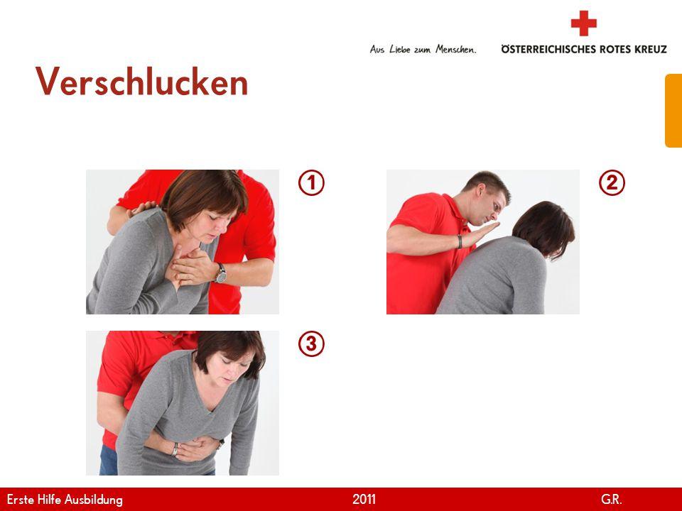 www.roteskreuz.at Version April | 2011 Verschlucken 15 Erste Hilfe Ausbildung 2011 G.R.