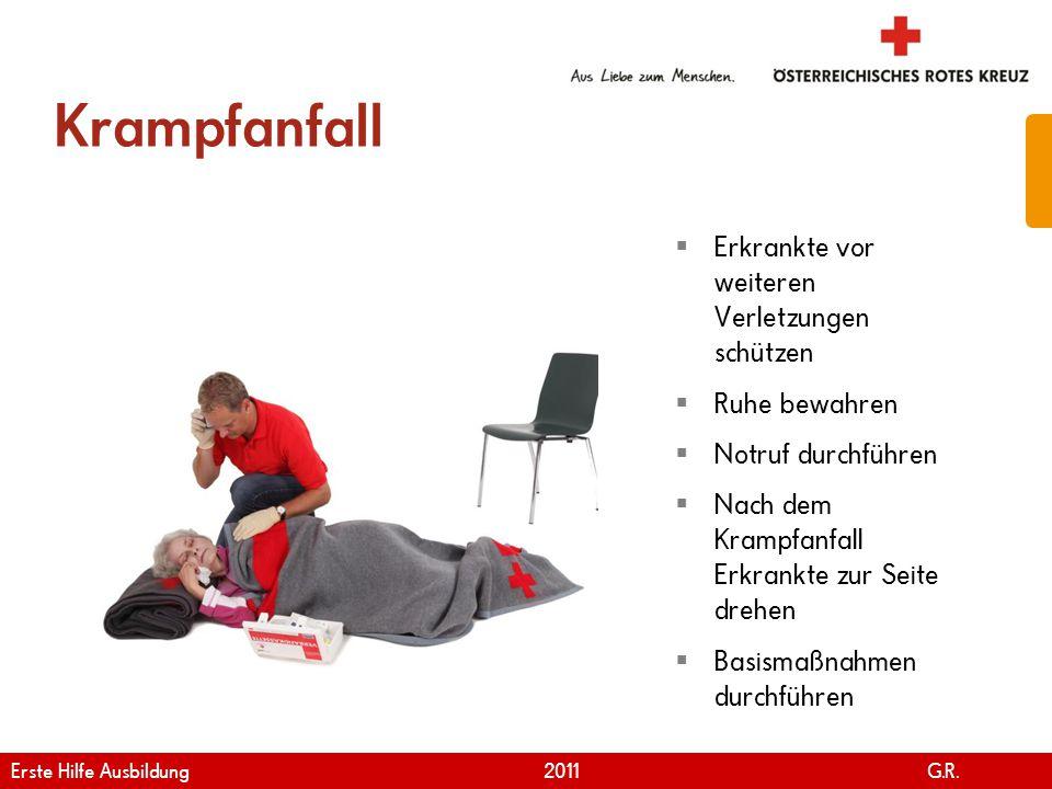www.roteskreuz.at Version April | 2011 Krampfanfall 8  Erkrankte vor weiteren Verletzungen schützen  Ruhe bewahren  Notruf durchführen  Nach dem K