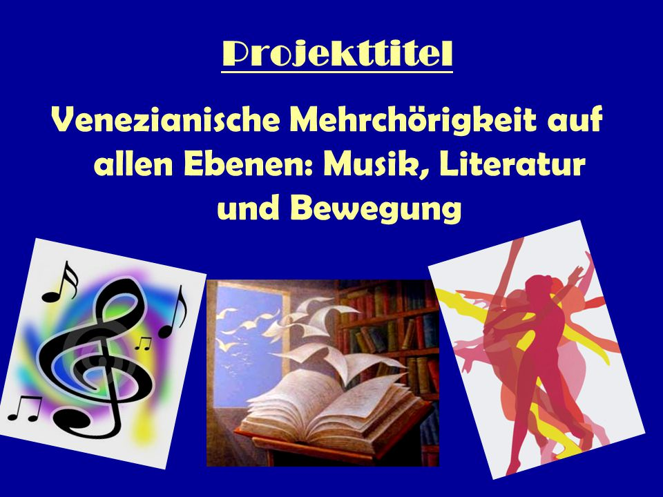Das Projekt • Musik, Literatur und Tanz sind eine der wichtigsten Ausdrucksmöglichkeiten kulturellen und demokratischen Lebens.