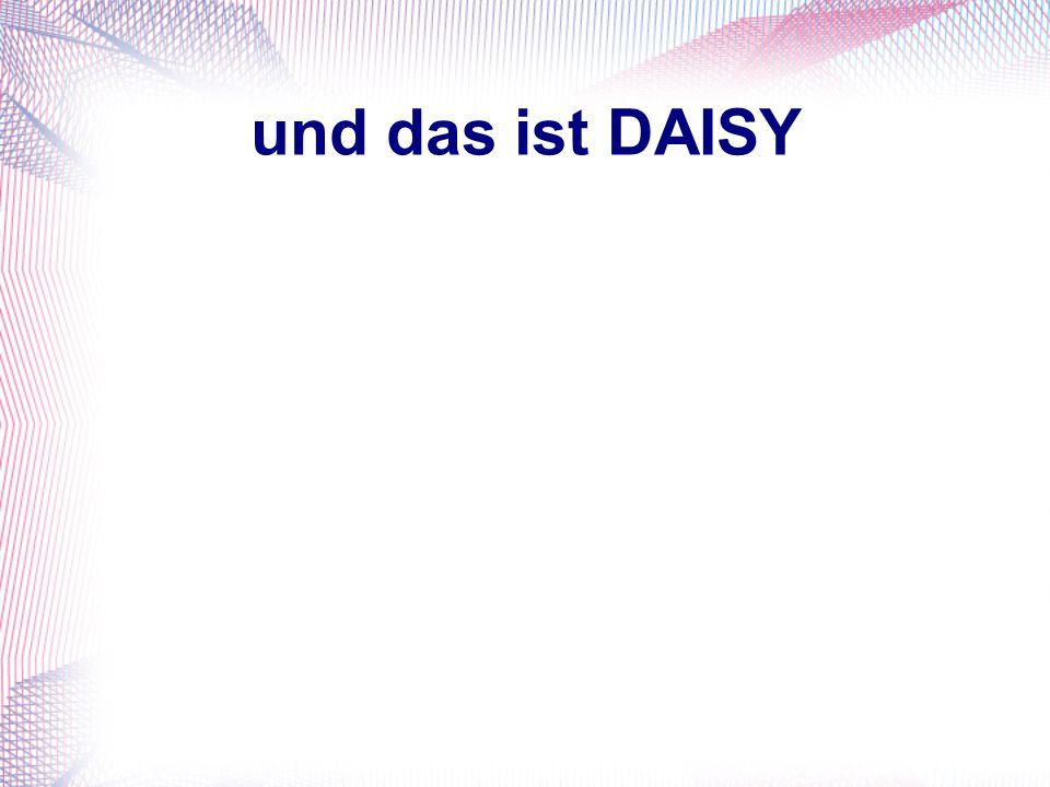 und das ist DAISY