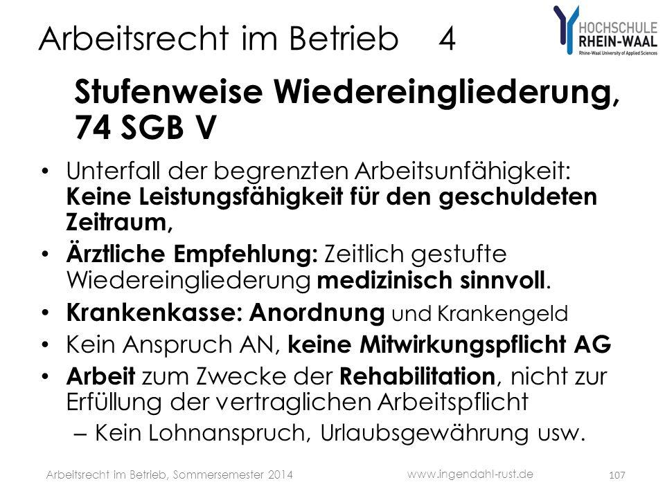 Arbeitsrecht im Betrieb 4 Stufenweise Wiedereingliederung, 74 SGB V • Unterfall der begrenzten Arbeitsunfähigkeit: Keine Leistungsfähigkeit für den ge