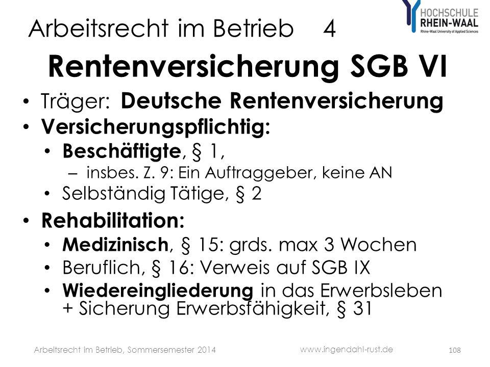 Arbeitsrecht im Betrieb 4 Rentenversicherung SGB VI • Träger: Deutsche Rentenversicherung • Versicherungspflichtig: • Beschäftigte, § 1, – insbes. Z.