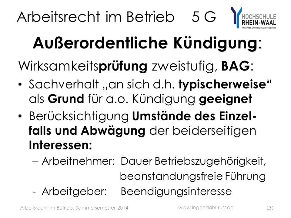 """Arbeitsrecht im Betrieb 5 G Außerordentliche Kündigung : Wirksamkeits prüfung zweistufig, BAG : • Sachverhalt """"an sich d.h. typischerweise"""" als Grund"""