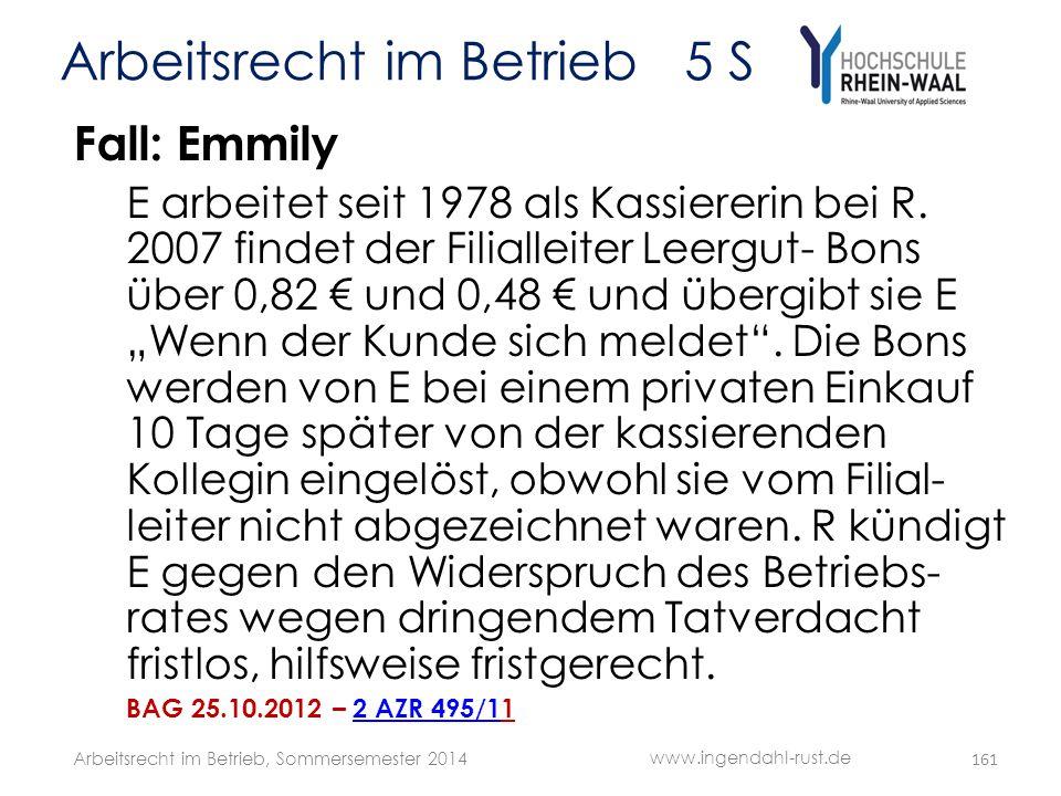 Arbeitsrecht im Betrieb 5 S Fall: Emmily E arbeitet seit 1978 als Kassiererin bei R. 2007 findet der Filialleiter Leergut- Bons über 0,82 € und 0,48 €