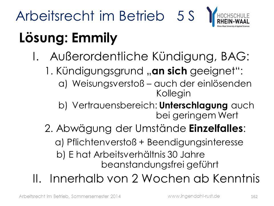 """Arbeitsrecht im Betrieb 5 S Lösung: Emmily I.Außerordentliche Kündigung, BAG: 1. Kündigungsgrund """" an sich geeignet"""": a)Weisungsverstoß – auch der ein"""