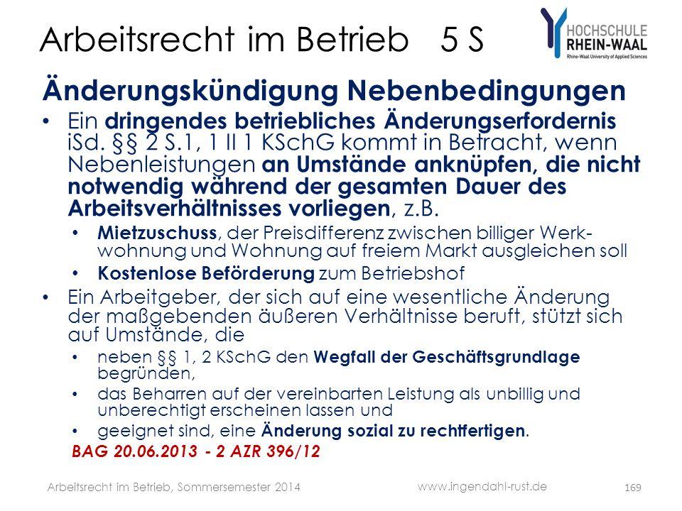Arbeitsrecht im Betrieb 5 S Änderungskündigung Nebenbedingungen • Ein dringendes betriebliches Änderungserfordernis iSd. §§ 2 S.1, 1 II 1 KSchG kommt