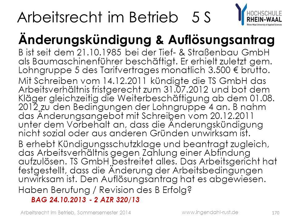 Arbeitsrecht im Betrieb 5 S Änderungskündigung & Auflösungsantrag B ist seit dem 21.10.1985 bei der Tief- & Straßenbau GmbH als Baumaschinenführer bes
