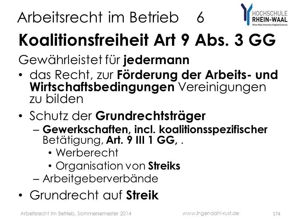 Arbeitsrecht im Betrieb 6 Koalitionsfreiheit Art 9 Abs. 3 GG Gewährleistet für jedermann • das Recht, zur Förderung der Arbeits- und Wirtschaftsbeding