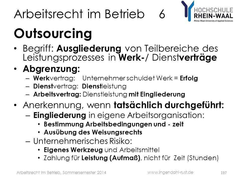 Arbeitsrecht im Betrieb 6 Outsourcing • Begriff: Ausgliederung von Teilbereiche des Leistungsprozesses in Werk- / Dienst verträge • Abgrenzung: – Werk