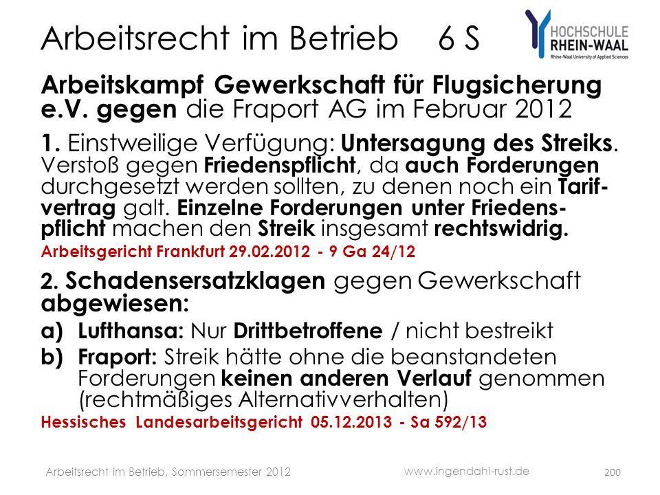 Arbeitsrecht im Betrieb 6 S Arbeitskampf Gewerkschaft für Flugsicherung e.V. gegen die Fraport AG im Februar 2012 1. Einstweilige Verfügung: Untersagu