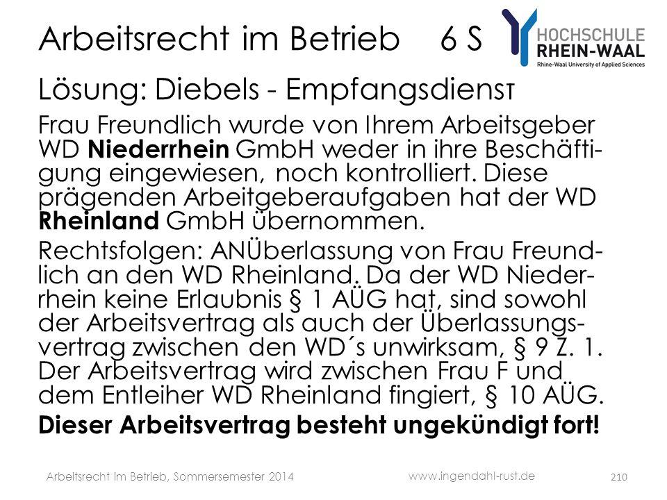 Arbeitsrecht im Betrieb 6 S Lösung: Diebels - Empfangsdienst Frau Freundlich wurde von Ihrem Arbeitsgeber WD Niederrhein GmbH weder in ihre Beschäfti-