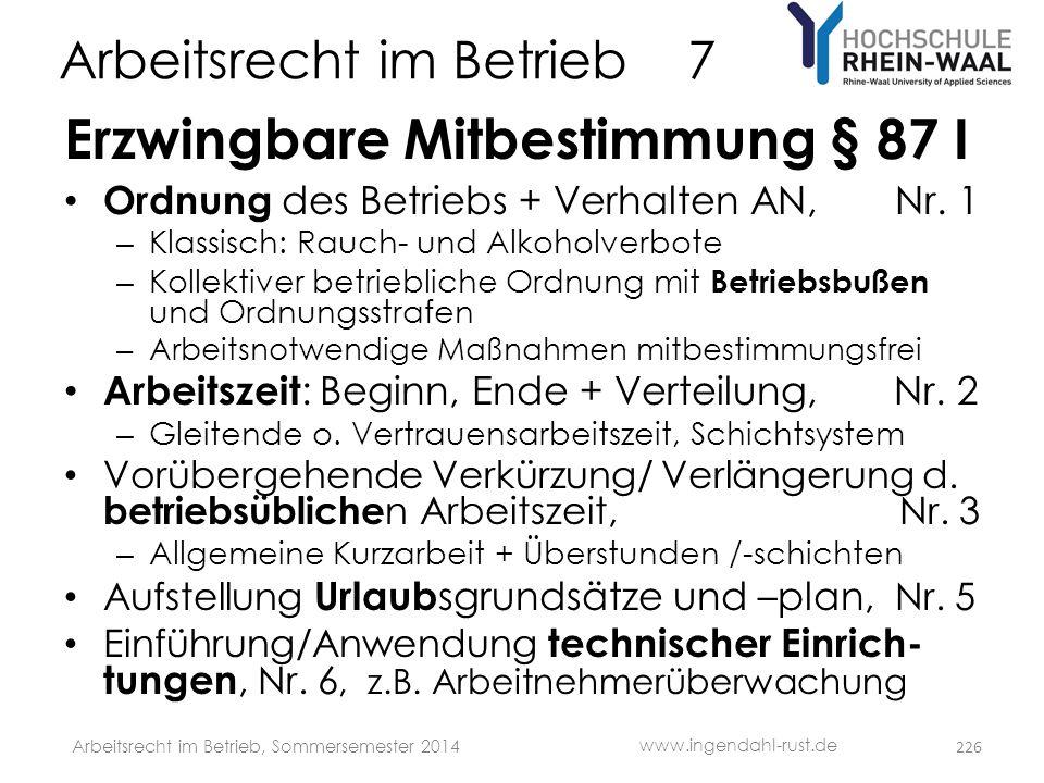 Arbeitsrecht im Betrieb 7 Erzwingbare Mitbestimmung § 87 I • Ordnung des Betriebs + Verhalten AN, Nr. 1 – Klassisch: Rauch- und Alkoholverbote – Kolle