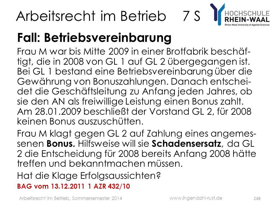 Arbeitsrecht im Betrieb 7 S Fall: Betriebsvereinbarung Frau M war bis Mitte 2009 in einer Brotfabrik beschäf- tigt, die in 2008 von GL 1 auf GL 2 über