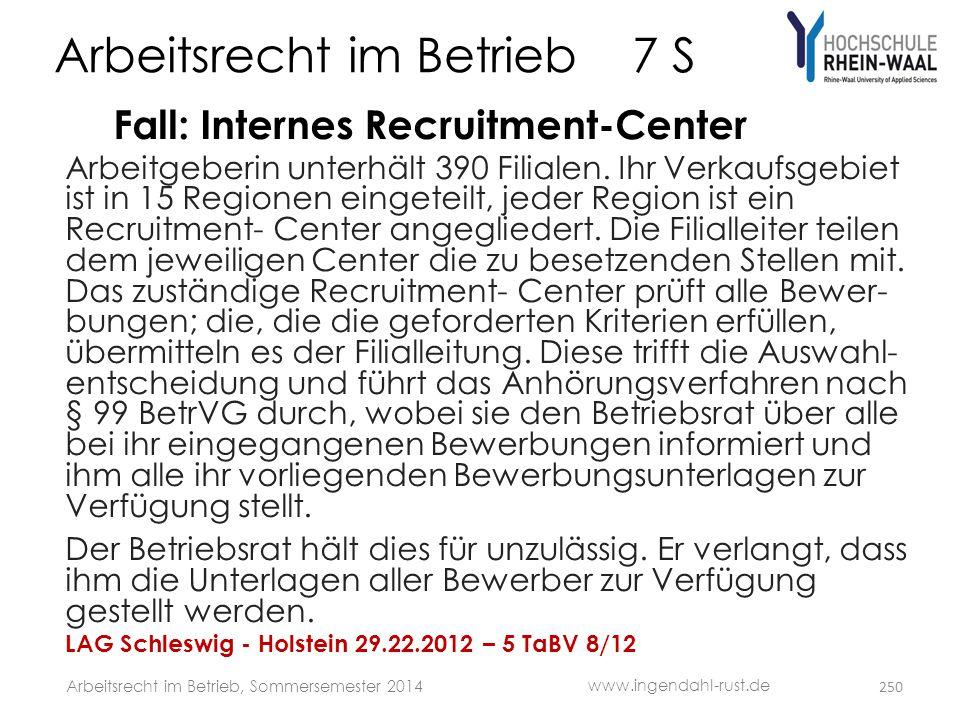 Arbeitsrecht im Betrieb 7 S Fall: Internes Recruitment-Center Arbeitgeberin unterhält 390 Filialen. Ihr Verkaufsgebiet ist in 15 Regionen eingeteilt,