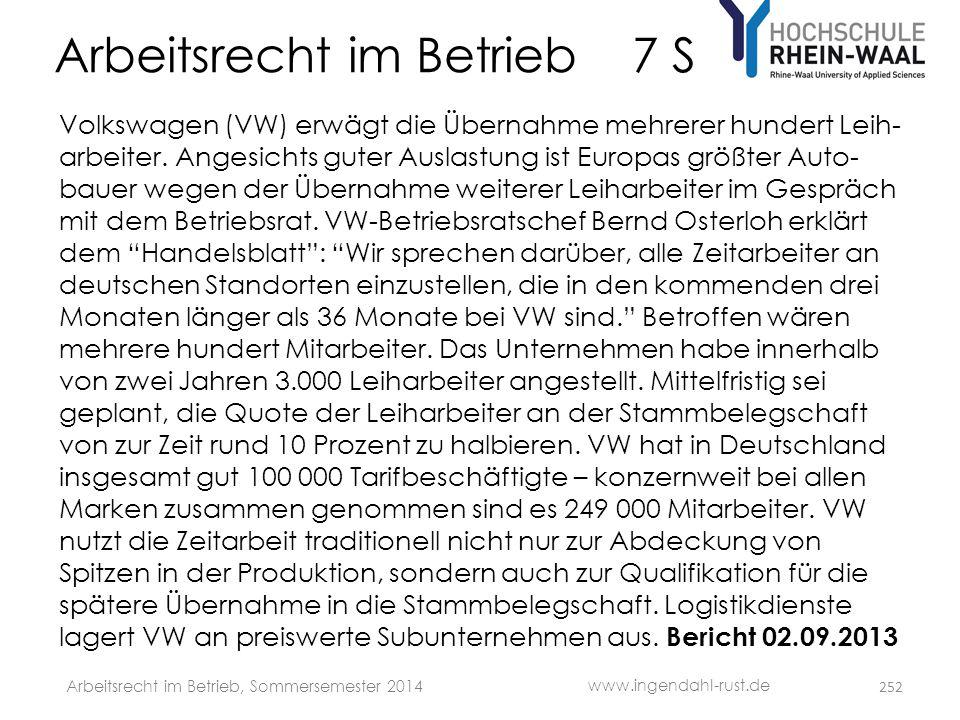 Arbeitsrecht im Betrieb 7 S Volkswagen (VW) erwägt die Übernahme mehrerer hundert Leih- arbeiter. Angesichts guter Auslastung ist Europas größter Auto