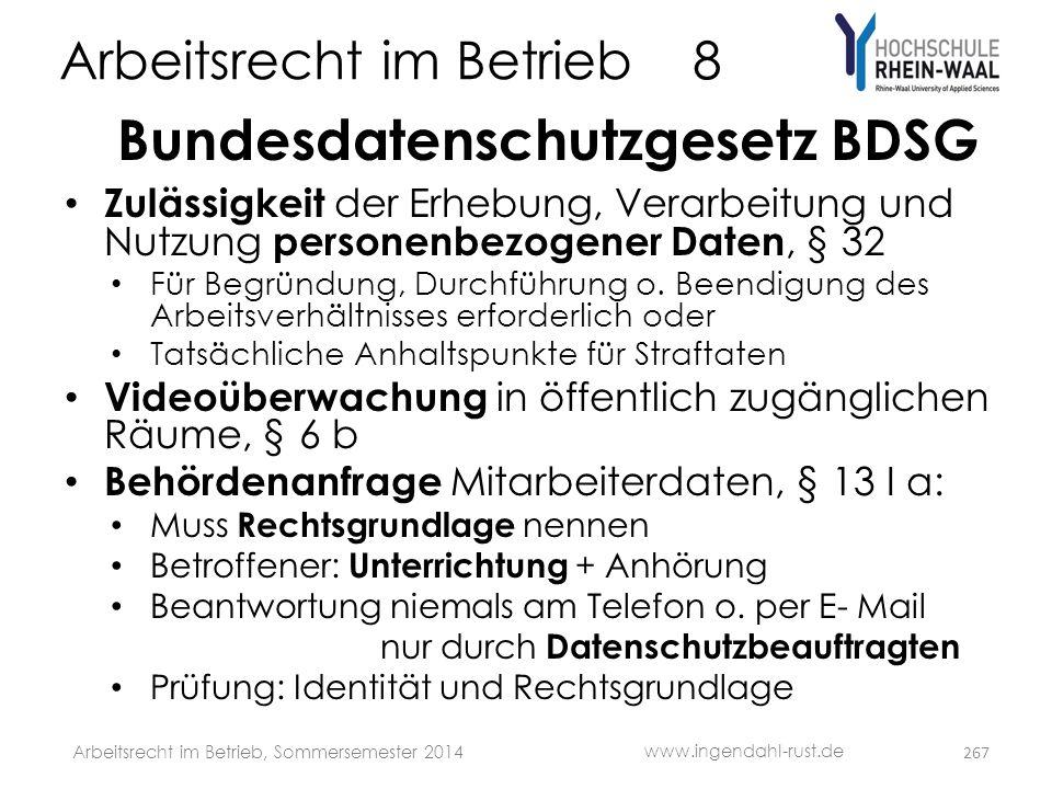 Arbeitsrecht im Betrieb 8 Bundesdatenschutzgesetz BDSG • Zulässigkeit der Erhebung, Verarbeitung und Nutzung personenbezogener Daten, § 32 • Für Begrü