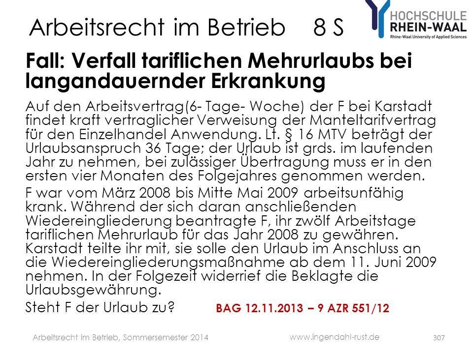 Arbeitsrecht im Betrieb 8 S Fall: Verfall tariflichen Mehrurlaubs bei langandauernder Erkrankung Auf den Arbeitsvertrag(6- Tage- Woche) der F bei Kars