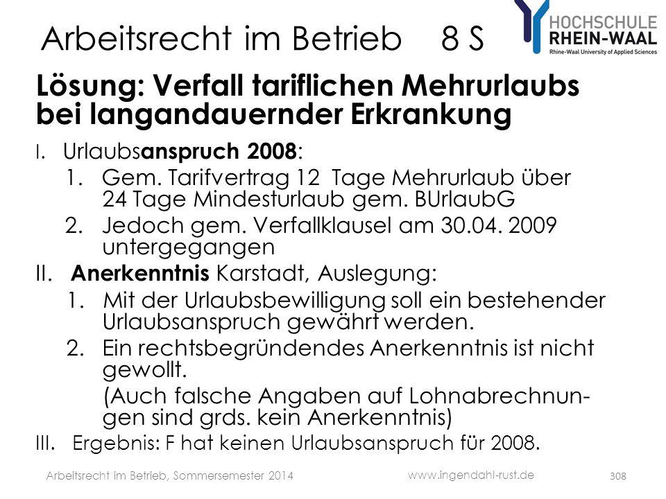 Arbeitsrecht im Betrieb 8 S Lösung: Verfall tariflichen Mehrurlaubs bei langandauernder Erkrankung I. Urlaubs anspruch 2008 : 1. Gem. Tarifvertrag 12