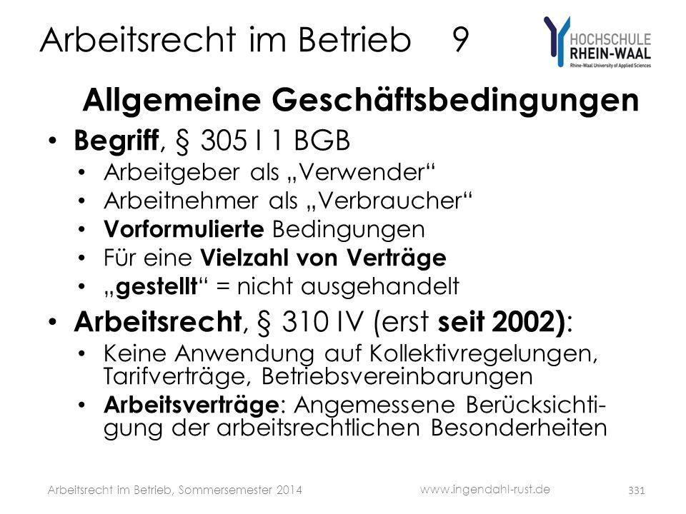 """Arbeitsrecht im Betrieb 9 Allgemeine Geschäftsbedingungen • Begriff, § 305 I 1 BGB • Arbeitgeber als """"Verwender"""" • Arbeitnehmer als """"Verbraucher"""" • Vo"""