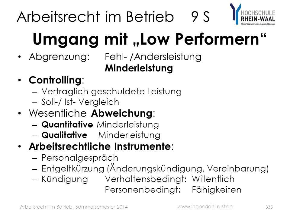 """Arbeitsrecht im Betrieb 9 S Umgang mit """"Low Performern"""" • Abgrenzung:Fehl- /Andersleistung Minderleistung • Controlling : – Vertraglich geschuldete Le"""