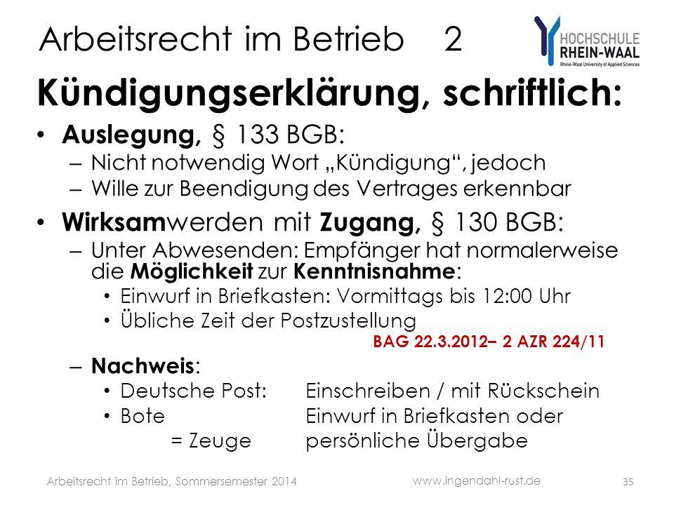 """Arbeitsrecht im Betrieb 2 Kündigungserklärung, schriftlich: • Auslegung, § 133 BGB: – Nicht notwendig Wort """"Kündigung"""", jedoch – Wille zur Beendigung"""