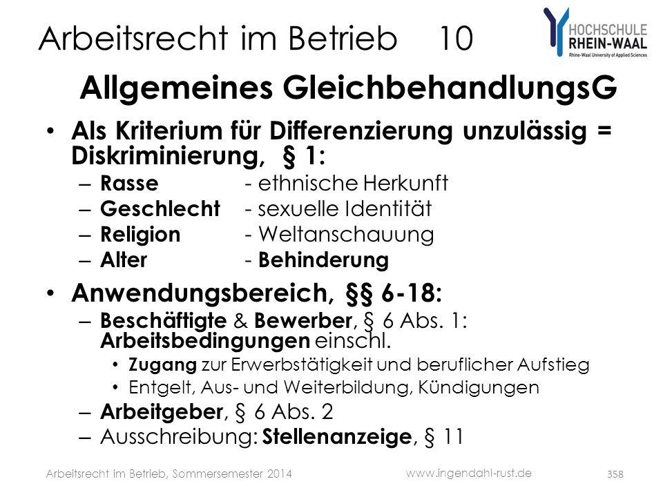 Arbeitsrecht im Betrieb 10 Allgemeines GleichbehandlungsG • Als Kriterium für Differenzierung unzulässig = Diskriminierung, § 1: – Rasse - ethnische H