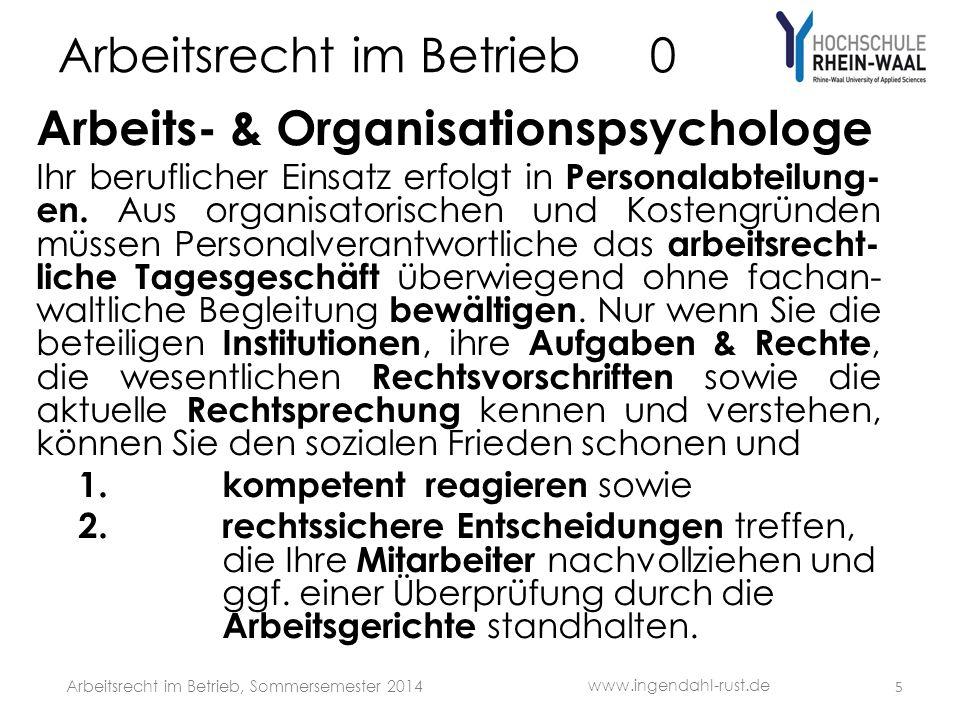 Arbeitsrecht im Betrieb 0 Arbeits- & Organisationspsychologe Ihr beruflicher Einsatz erfolgt in Personalabteilung- en. Aus organisatorischen und Koste