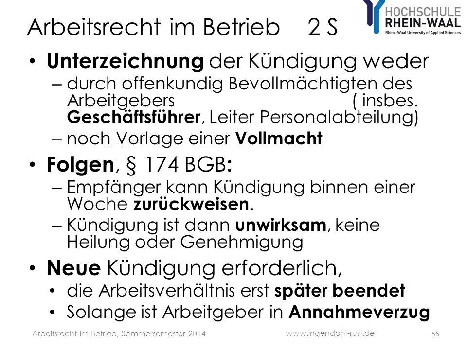 Arbeitsrecht im Betrieb 2 S • Unterzeichnung der Kündigung weder – durch offenkundig Bevollmächtigten des Arbeitgebers ( insbes. Geschäftsführer, Leit