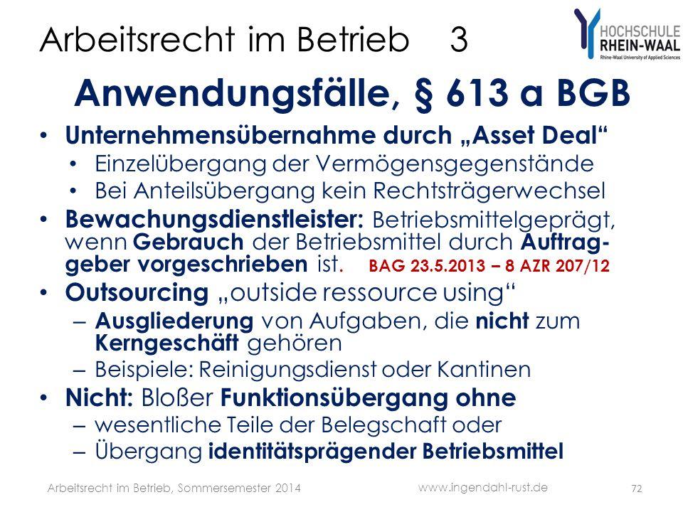 """Arbeitsrecht im Betrieb 3 Anwendungsfälle, § 613 a BGB • Unternehmensübernahme durch """"Asset Deal"""" • Einzelübergang der Vermögensgegenstände • Bei Ante"""
