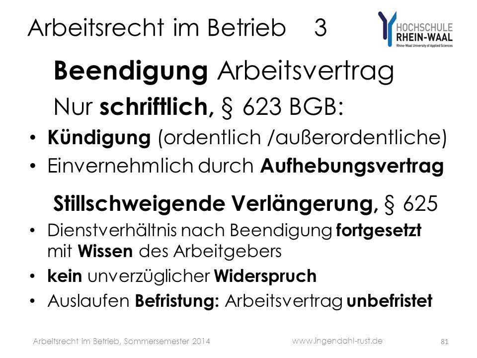 Arbeitsrecht im Betrieb 3 Beendigung Arbeitsvertrag Nur schriftlich, § 623 BGB: • Kündigung (ordentlich /außerordentliche) • Einvernehmlich durch Aufh