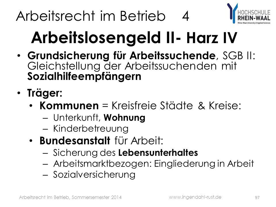 Arbeitsrecht im Betrieb 4 Arbeitslosengeld II- Harz IV • Grundsicherung für Arbeitssuchende, SGB II: Gleichstellung der Arbeitssuchenden mit Sozialhil