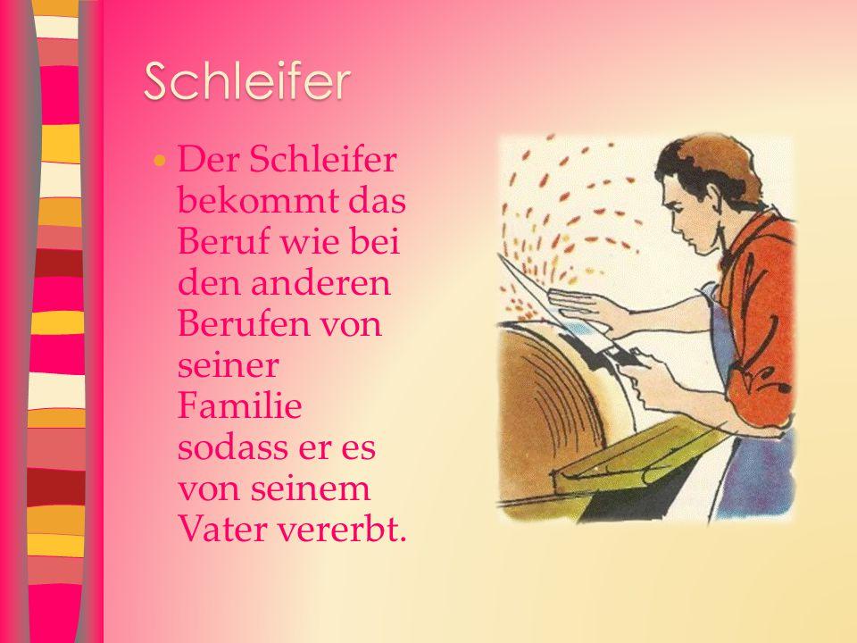  Dieser alte Beruf Schleiferei war mal sehr berühmt,da das Schneiden von der Geflüger in den Küchen zuhause gemacht wurde.