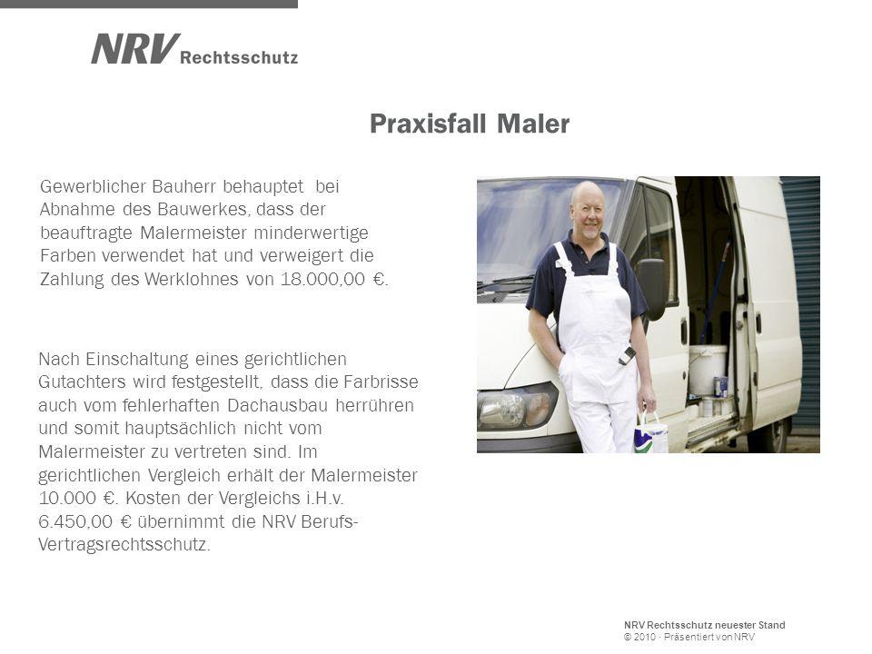 NRV Rechtsschutz neuester Stand © 2010 · Präsentiert von NRV Gewerblicher Bauherr behauptet bei Abnahme des Bauwerkes, dass der beauftragte Malermeister minderwertige Farben verwendet hat und verweigert die Zahlung des Werklohnes von 18.000,00 €.