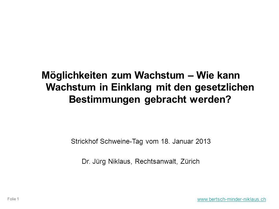 www.bertsch-minder-niklaus.ch Folie 1 Möglichkeiten zum Wachstum – Wie kann Wachstum in Einklang mit den gesetzlichen Bestimmungen gebracht werden.